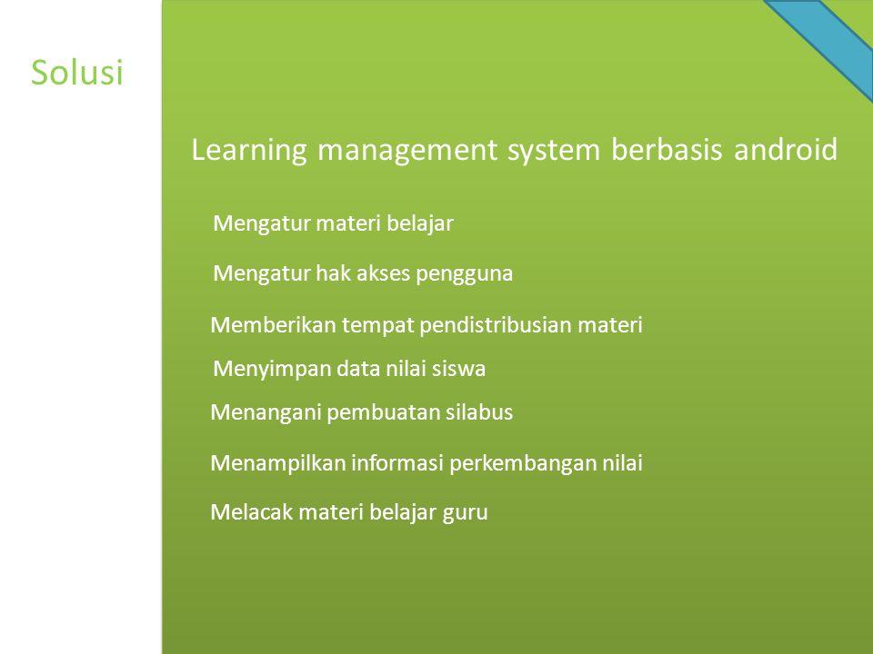 Bagaimana merancang dan membangun sistem learning management system dengan fitur-fitur antara lain: pengaturan materi pembelajaran, pengaturan hak akses pengguna, tempat distribusi materi, penyimpanan nilai, rencana pembelajaran, pengembangan nilai dan pelacakan materi.