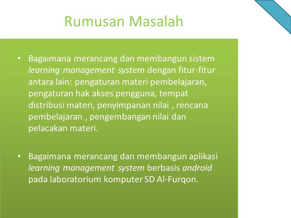 Bagaimana merancang dan membangun sistem learning management system dengan fitur-fitur antara lain: pengaturan materi pembelajaran, pengaturan hak aks