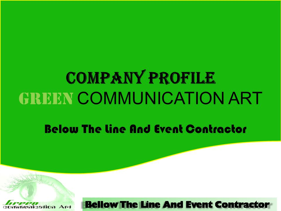 COMPANY PROFILE GREEN COMMUNICATION ART Below The Line And Event Contractor