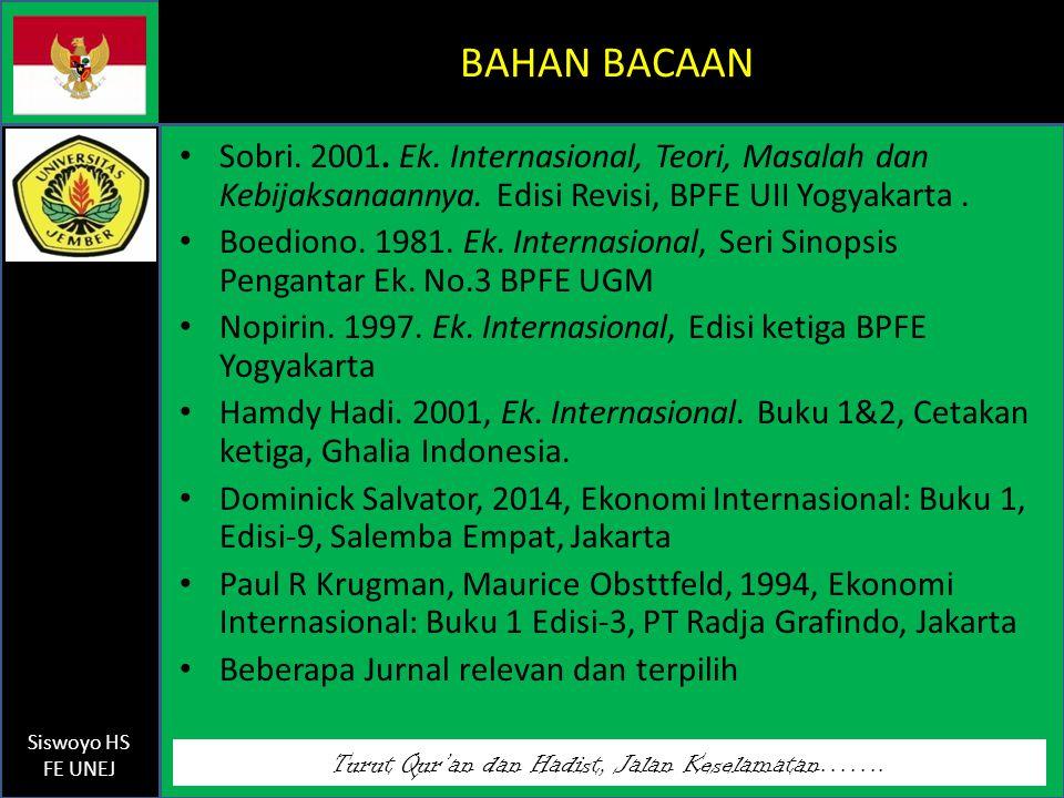 Turut Qur'an dan Hadist, Jalan Keselamatan…….Siswoyo HS FE UNEJ BAHAN BACAAN Sobri.