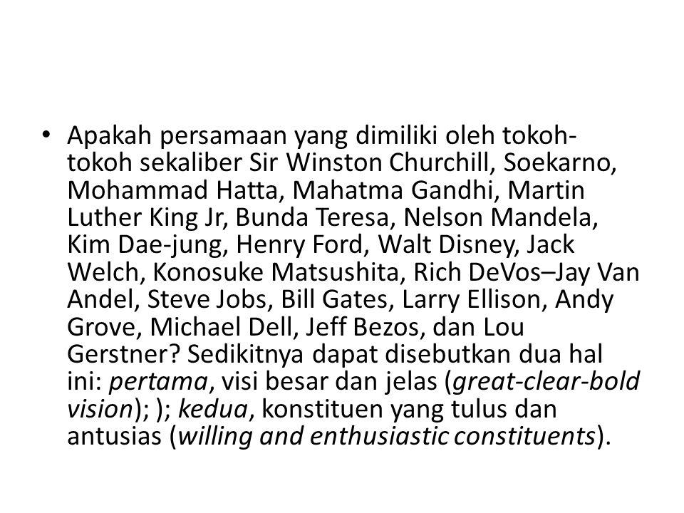 Apakah persamaan yang dimiliki oleh tokoh- tokoh sekaliber Sir Winston Churchill, Soekarno, Mohammad Hatta, Mahatma Gandhi, Martin Luther King Jr, Bun