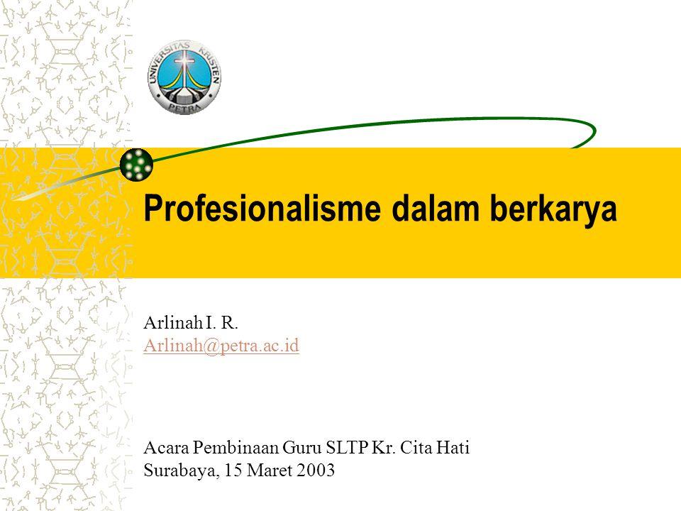 Profesionalisme dalam berkarya Arlinah I. R.