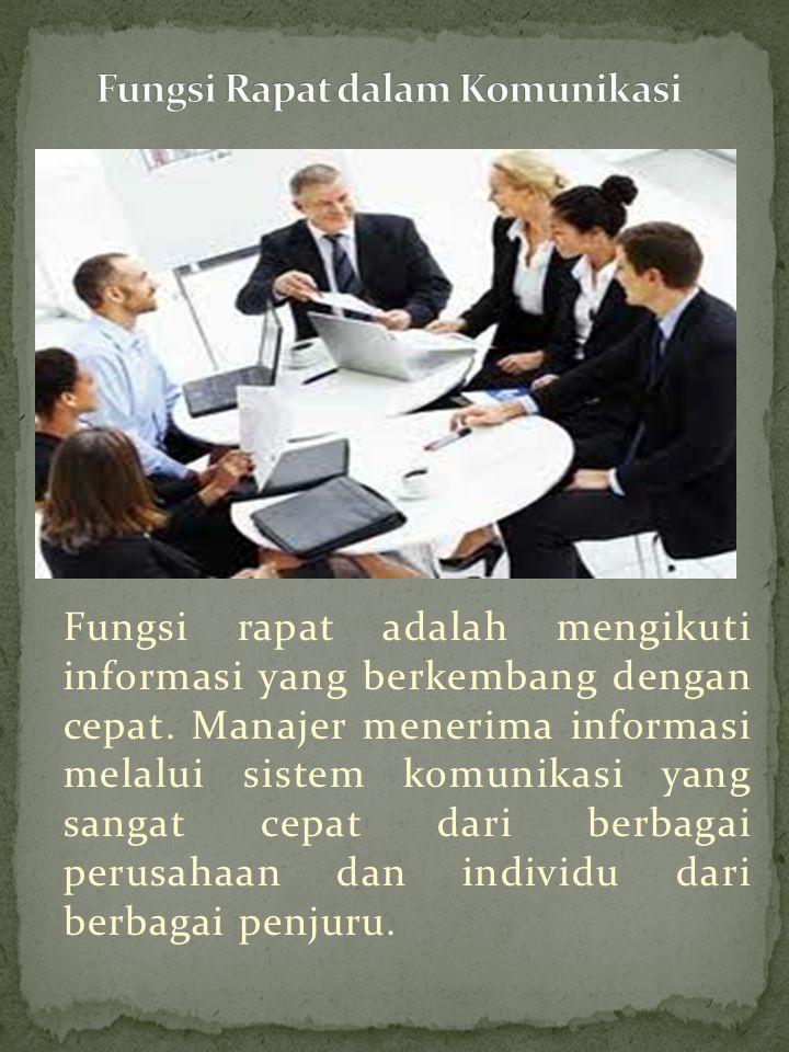 Fungsi rapat adalah mengikuti informasi yang berkembang dengan cepat.