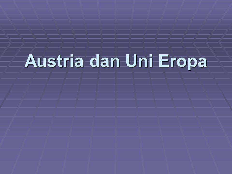 Sekilas Sejarah Austria  1918 berdiri sendiri setelah runtuhnya Kekaisaran Austro-Hungaria  Pasca PD II sebagian wilayahnya diduduki Uni Soviet  State Treaty (1955) membebaskan sebagian Austria tsb dari pendudukan Uni Soviet  Merupakan salah satu pendiri EFTA