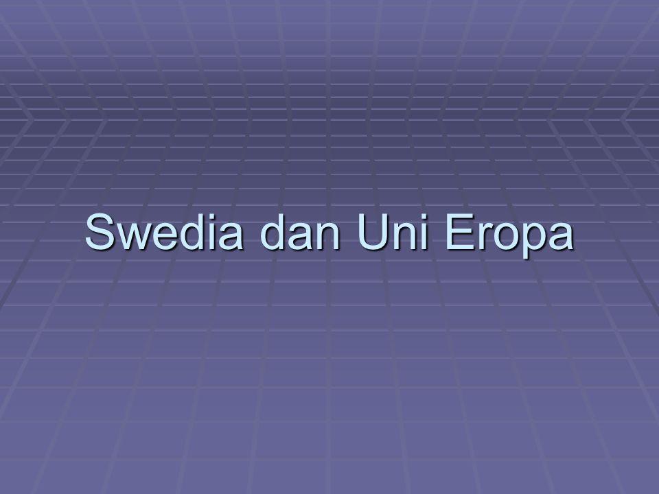 Sejarah  Sebagai anggota EFTA, Swedia melihat pentingnya keanggotaan di EC  1971 Swedia menandatangani perjanjian wilayah perdagangan bebas dengan EC  Meski demikian belum muncul antusiasme untuk menjadi anggota penuh EC, sebab:  netralitas Swedia akan terganggu bila menjadi anggota EC  Welfare system terancam terganggu