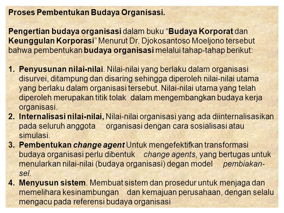 "Proses Pembentukan Budaya Organisasi. Pengertian budaya organisasi dalam buku ""Budaya Korporat dan Keunggulan Korporasi"" Menurut Dr. Djokosantoso Moel"