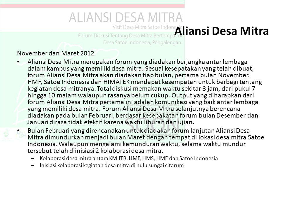 November dan Maret 2012 Aliansi Desa Mitra merupakan forum yang diadakan berjangka antar lembaga dalam kampus yang memiliki desa mitra.
