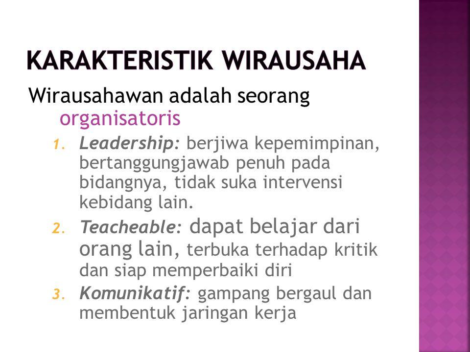 Wirausahawan adalah seorang organisatoris 1.