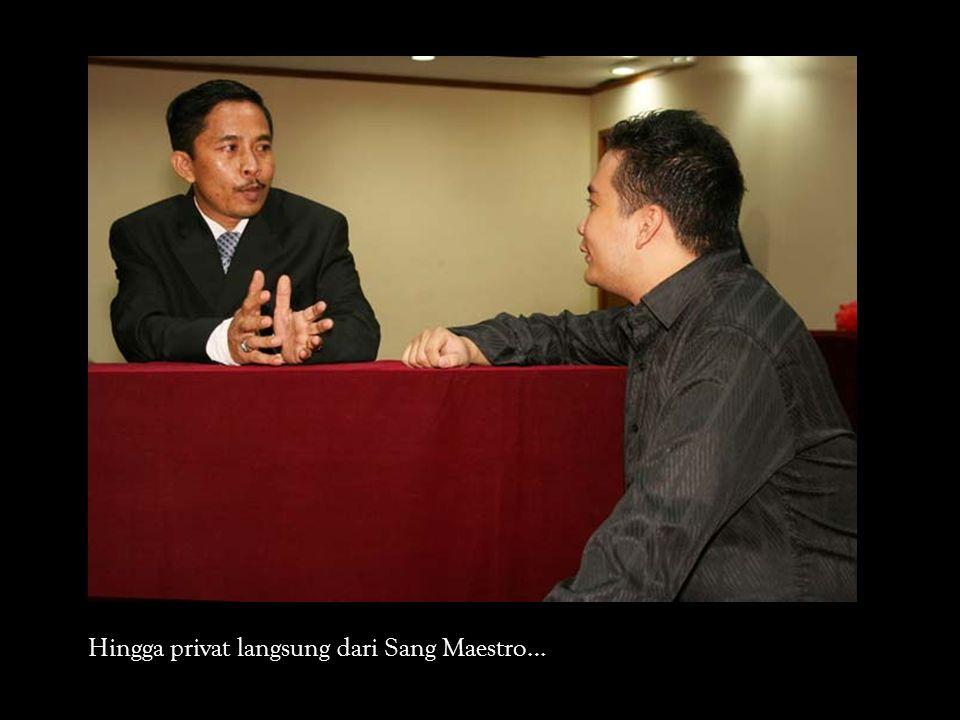 Hingga privat langsung dari Sang Maestro…