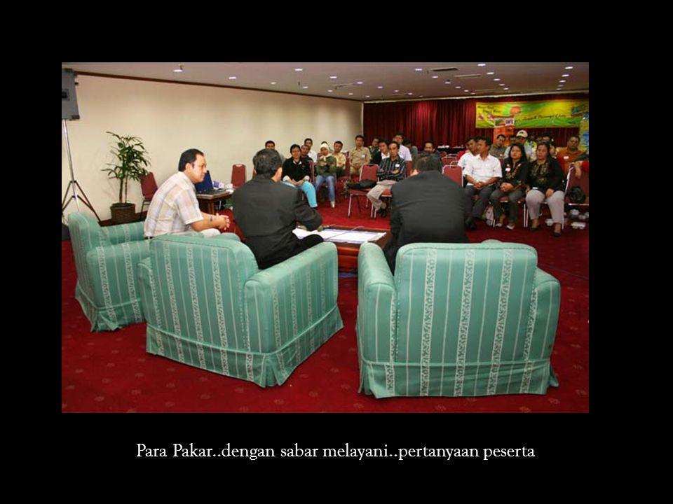 Para Pakar..dengan sabar melayani..pertanyaan peserta