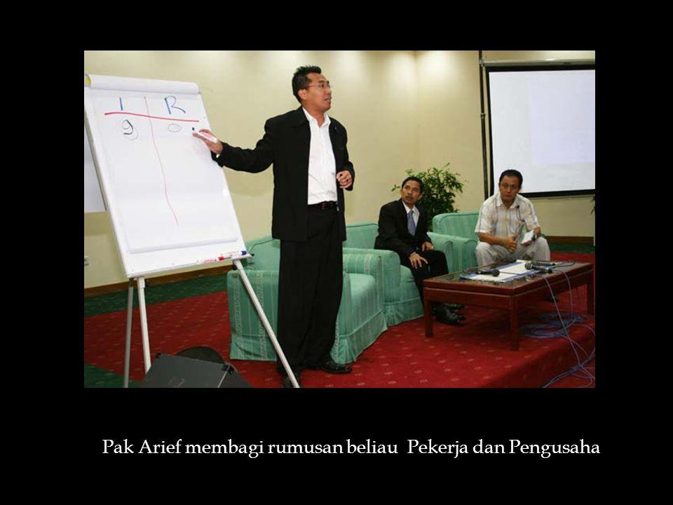 Pak Arief membagi rumusan beliau Pekerja dan Pengusaha