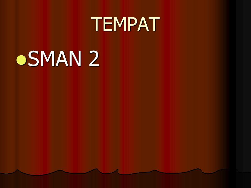 TEMPAT SMAN 2 SMAN 2