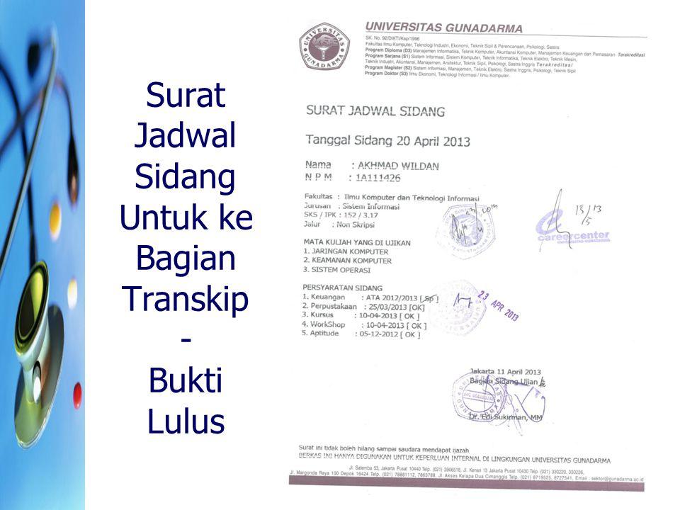 Surat Jadwal Sidang Untuk ke Bagian Transkip - Bukti Lulus