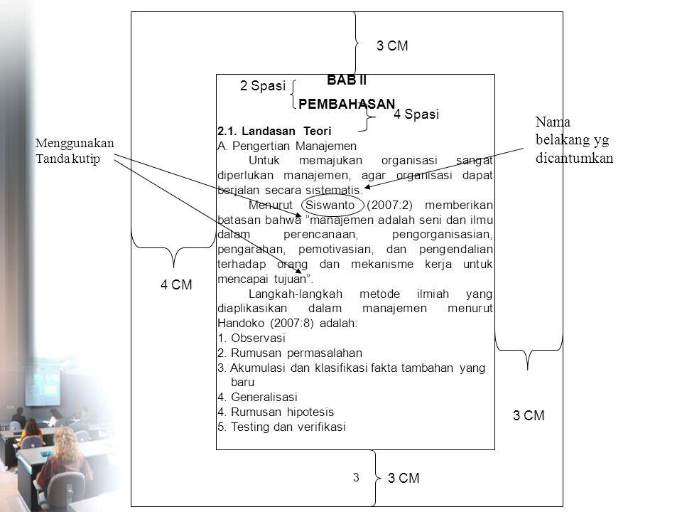 BAB II PEMBAHASAN 3 CM 4 CM 2 Spasi 4 Spasi 3 2.1. Landasan Teori A. Pengertian Manajemen Untuk memajukan organisasi sangat diperlukan manajemen, agar