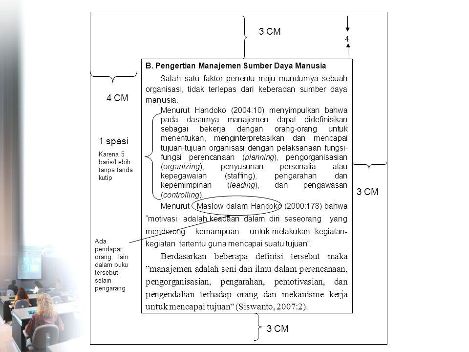 3 CM 4 B. Pengertian Manajemen Sumber Daya Manusia Salah satu faktor penentu maju mundurnya sebuah organisasi, tidak terlepas dari keberadan sumber da