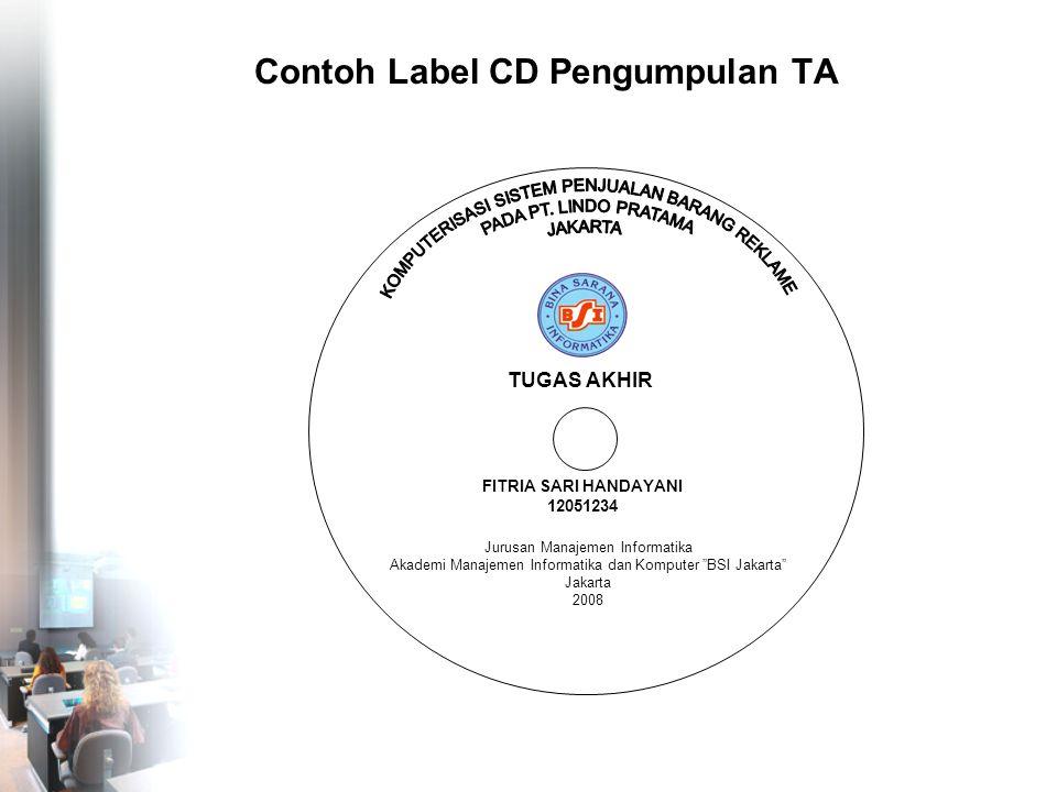 "Contoh Label CD Pengumpulan TA TUGAS AKHIR FITRIA SARI HANDAYANI 12051234 Jurusan Manajemen Informatika Akademi Manajemen Informatika dan Komputer ""BS"
