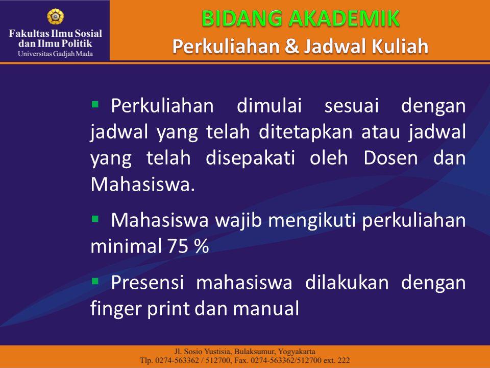  Perkuliahan dimulai sesuai dengan jadwal yang telah ditetapkan atau jadwal yang telah disepakati oleh Dosen dan Mahasiswa.  Mahasiswa wajib mengiku