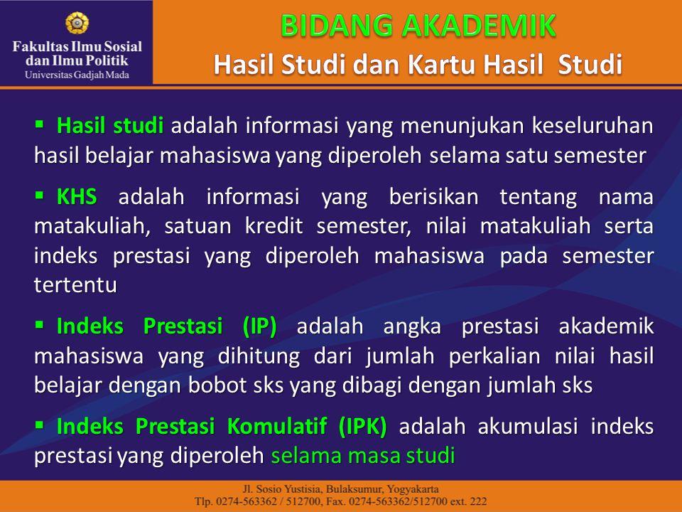  Hasil studi adalah informasi yang menunjukan keseluruhan hasil belajar mahasiswa yang diperoleh selama satu semester  KHS adalah informasi yang ber