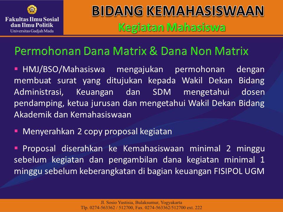  HMJ/BSO/Mahasiswa mengajukan permohonan dengan membuat surat yang ditujukan kepada Wakil Dekan Bidang Administrasi, Keuangan dan SDM mengetahui dose