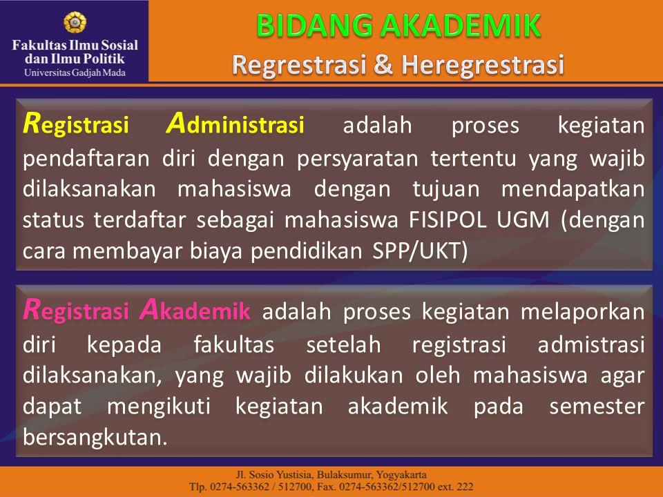 R egistrasi A dministrasi adalah proses kegiatan pendaftaran diri dengan persyaratan tertentu yang wajib dilaksanakan mahasiswa dengan tujuan mendapat