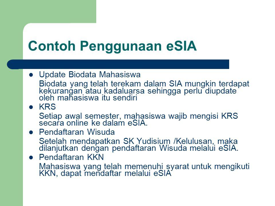 Contoh Penggunaan eSIA Update Biodata Mahasiswa Biodata yang telah terekam dalam SIA mungkin terdapat kekurangan atau kadaluarsa sehingga perlu diupda