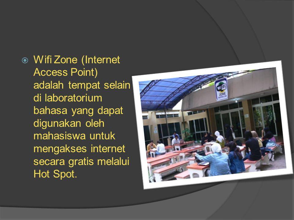  Wifi Zone (Internet Access Point) adalah tempat selain di laboratorium bahasa yang dapat digunakan oleh mahasiswa untuk mengakses internet secara gratis melalui Hot Spot.