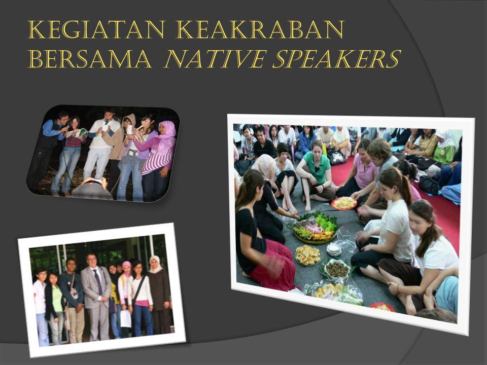 Kegiatan keakraban bersama Native speakers