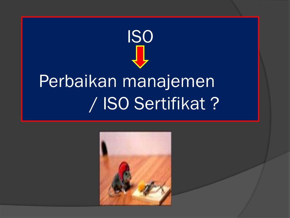 ISO Perbaikan manajemen / ISO Sertifikat ?