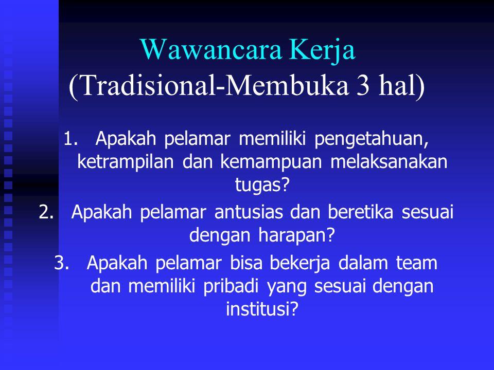 Wawancara Kerja (Tradisional-Membuka 3 hal) 1.