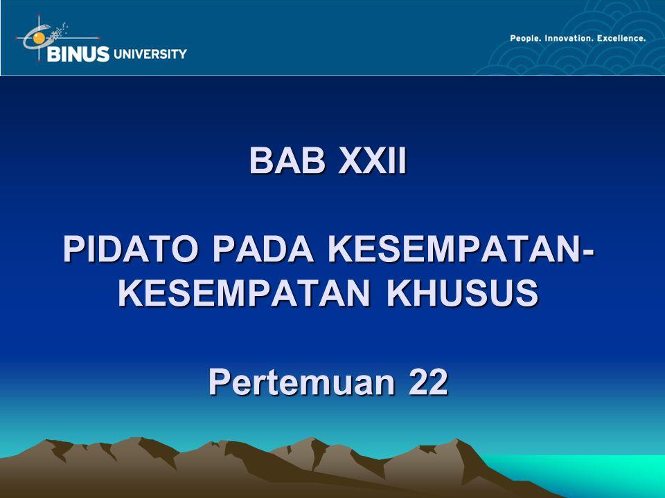 BAB XXII PIDATO PADA KESEMPATAN- KESEMPATAN KHUSUS Pertemuan 22