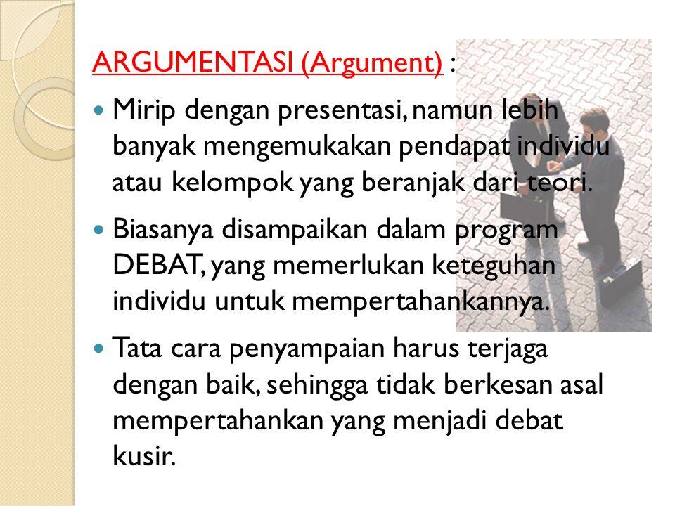 NEGOSIASI (Kompromi) : Mencari kesepakatan yang biasanya bersifat simbiosis mutualistis (saling menguntungkan).