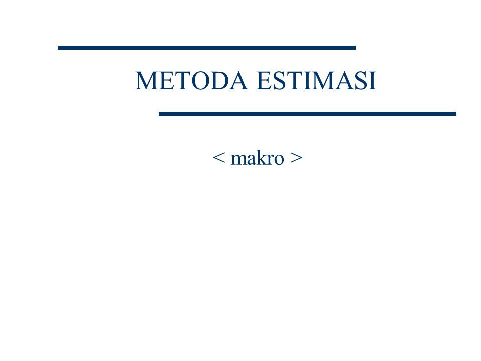 METODA ESTIMASI