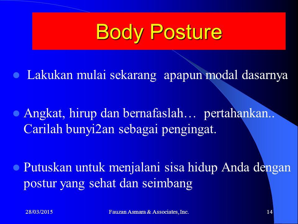 Body Posture Postur Tegak Rasa Percaya diri Vitalitas, Disiplin Semangat muda Optimis, Berenergi Sirkulasi darah ke jantung dan otak lancar Membersika