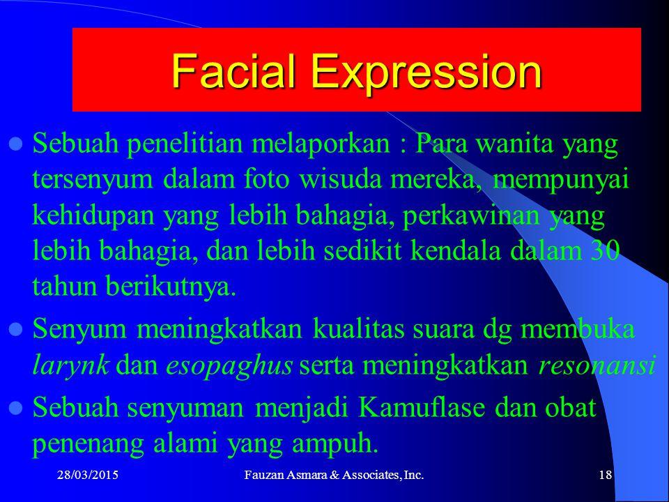 Facial Expression Studi psychonuroimmonology membultikan bahwa senyum menggerakkan 44 otot, mengaktifkan sel T utk melawan virus, meningkatkan endorpi
