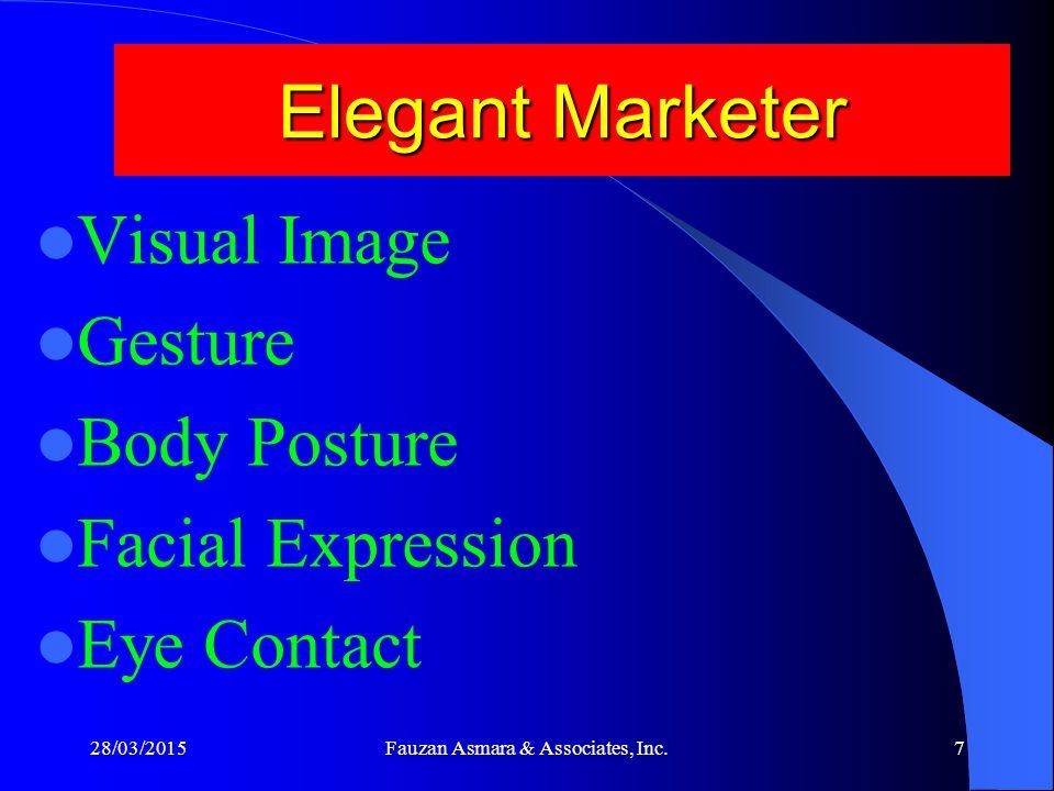 Elegant Marketer Visual Image Gesture Body Posture Facial Expression Eye Contact 28/03/20157Fauzan Asmara & Associates, Inc.