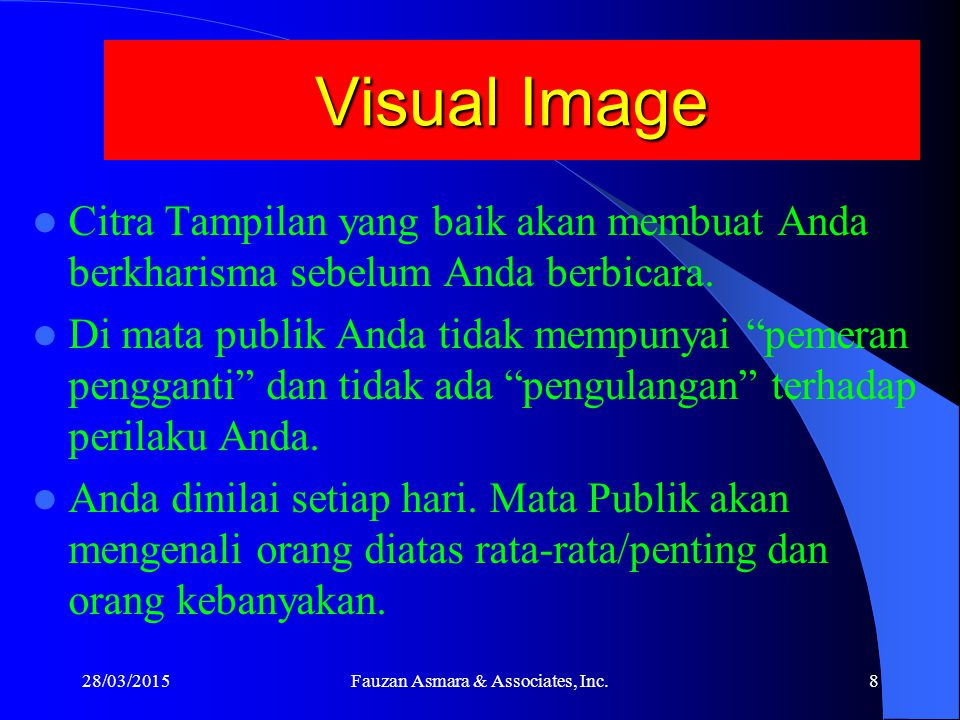 Elegant Marketer Visual Image Gesture Body Posture Facial Expression Eye Contact 28/03/20157Fauzan Asmara & Associates, Inc.