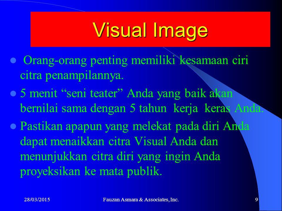 """Visual Image Citra Tampilan yang baik akan membuat Anda berkharisma sebelum Anda berbicara. Di mata publik Anda tidak mempunyai """"pemeran pengganti"""" da"""