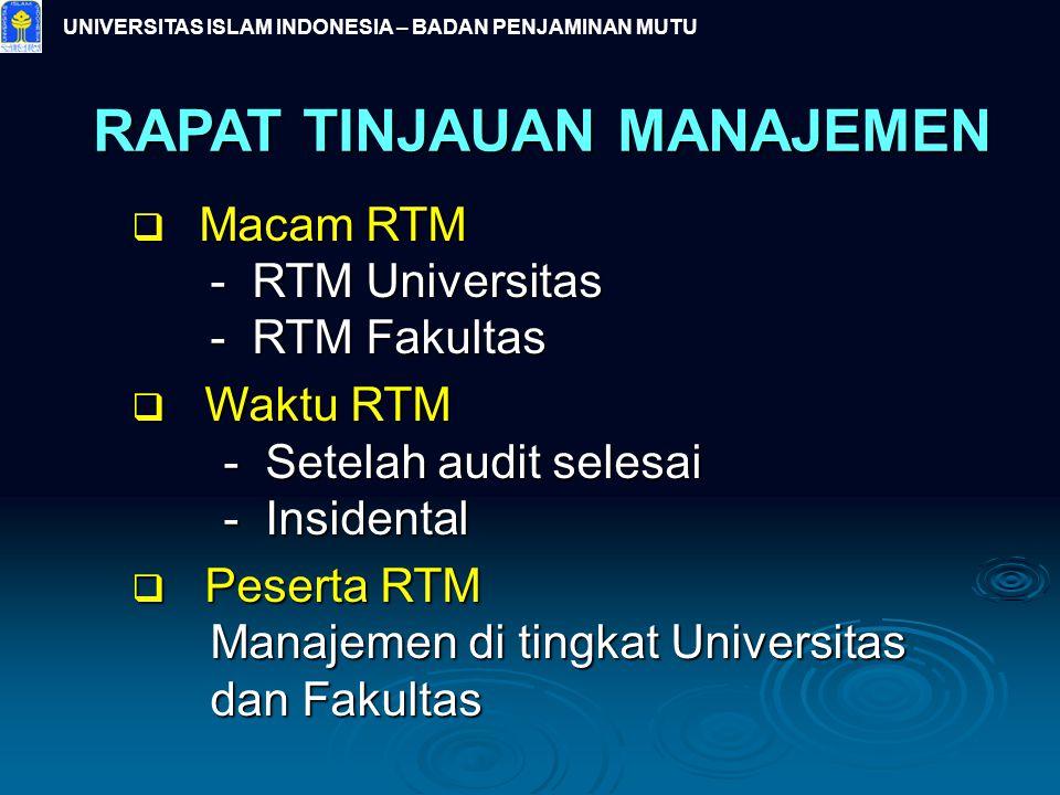 UNIVERSITAS ISLAM INDONESIA – BADAN PENJAMINAN MUTU RAPAT TINJAUAN MANAJEMEN  Macam RTM - RTM Universitas - RTM Universitas - RTM Fakultas - RTM Faku