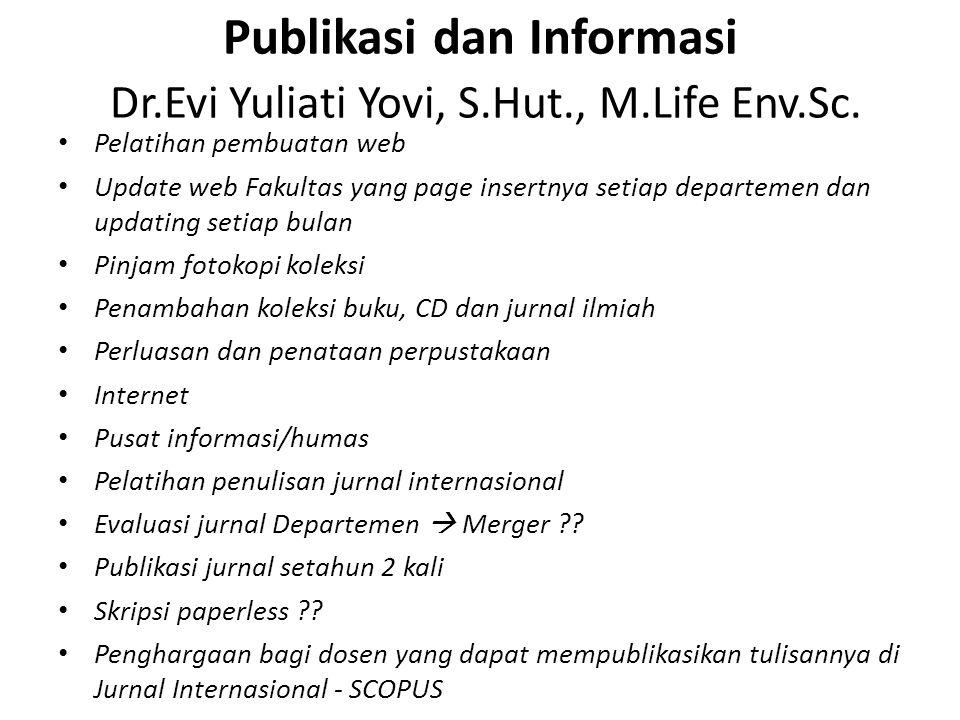 Publikasi dan Informasi Dr.Evi Yuliati Yovi, S.Hut., M.Life Env.Sc. Pelatihan pembuatan web Update web Fakultas yang page insertnya setiap departemen