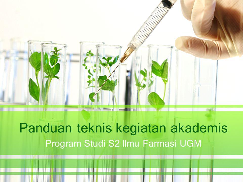 Panduan teknis kegiatan akademis Program Studi S2 Ilmu Farmasi UGM
