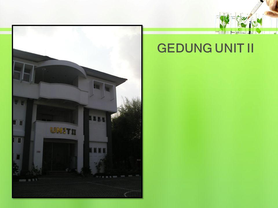 GEDUNG UNIT II