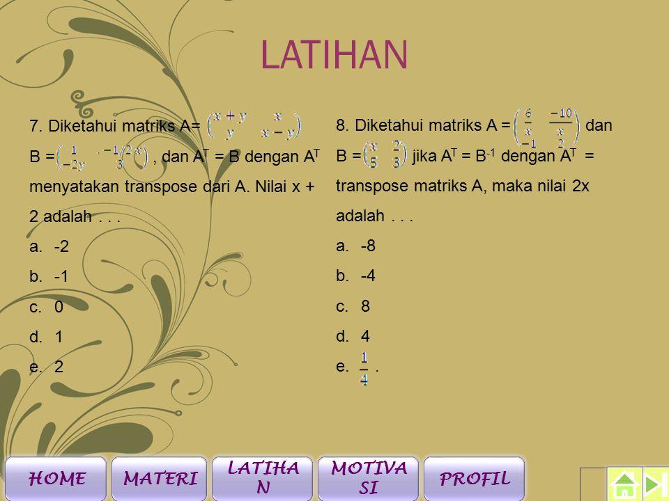 LATIHAN 5. Diketahui matriks P = dan Q =.