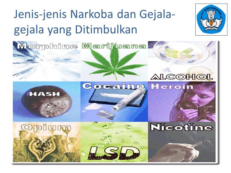 Jenis-jenis Narkoba dan Gejala- gejala yang Ditimbulkan
