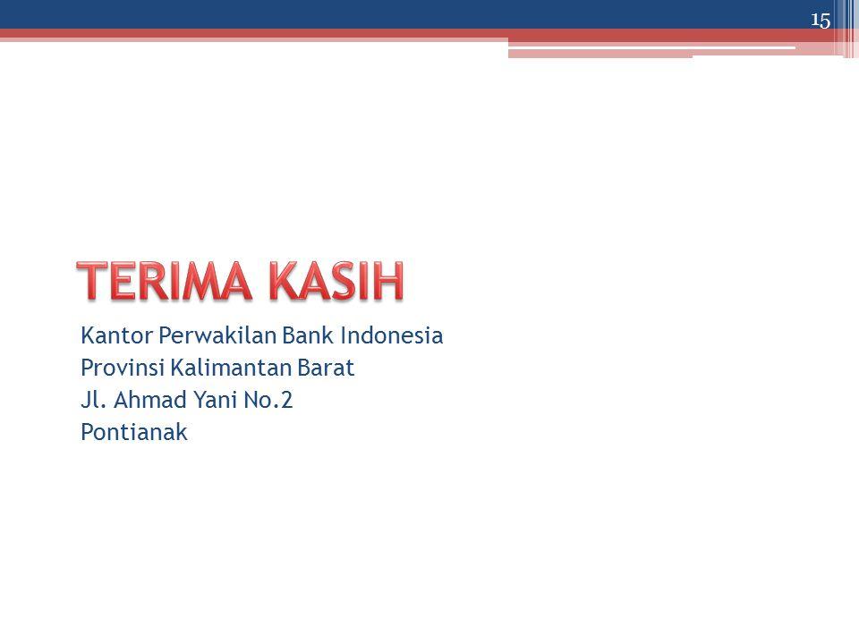 Kantor Perwakilan Bank Indonesia Provinsi Kalimantan Barat Jl. Ahmad Yani No.2 Pontianak 15