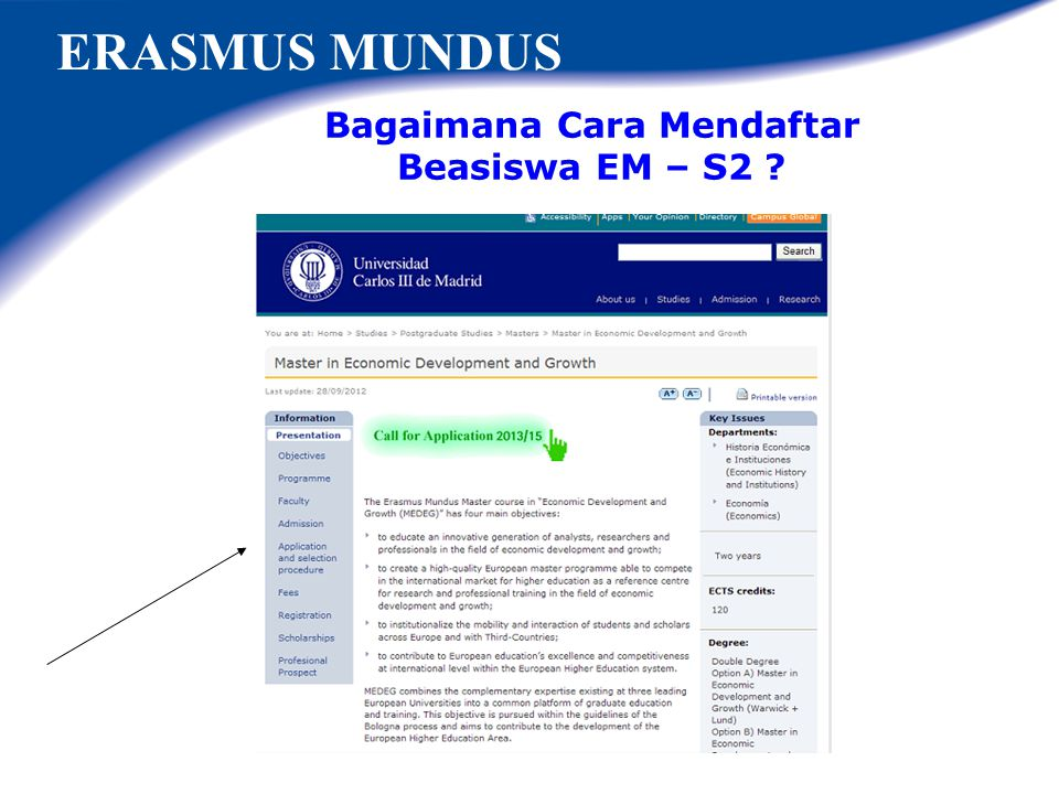 Berapa Besar Bantuan Beasiswa EM? Untuk program mahasiswa S-2: € 24.000 per mahasiswa/i / tahun atau € 48.000 per mahasiswa/i untuk jangka waktu dua t