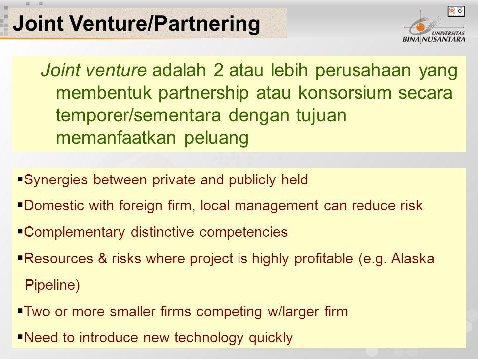 2 Joint venture adalah 2 atau lebih perusahaan yang membentuk partnership atau konsorsium secara temporer/sementara dengan tujuan memanfaatkan peluang