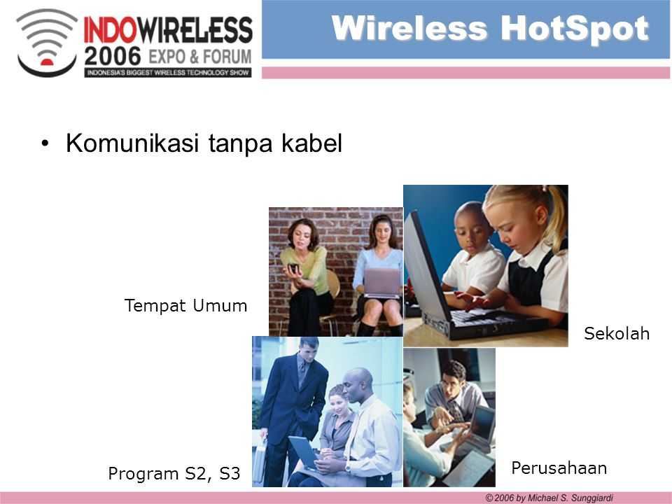 Autentikasi Autentikasi Wireless HotSpot : * dengan menggunakan program NoCat gratis menggunakan Linux * dengan menggunakan Mikrotik bayar sejumlah 1 – 7 juta Rupiah * dengan menggunakan peranti sejenis IP3 peranti keras mulai dari USD 2.500