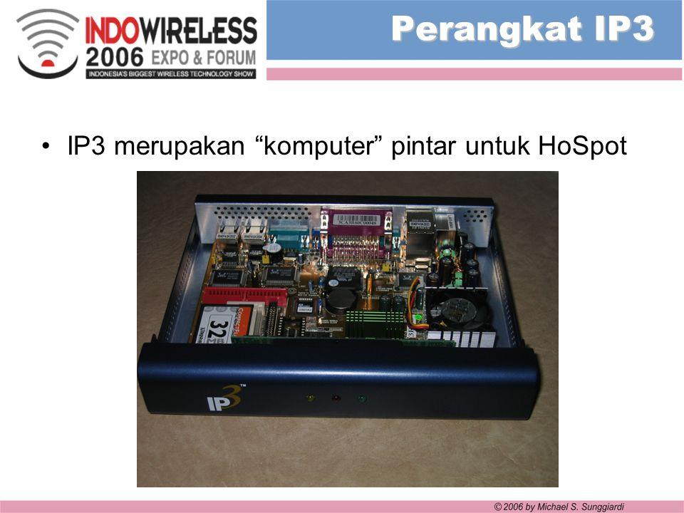 "Perangkat IP3 IP3 merupakan ""komputer"" pintar untuk HoSpot"