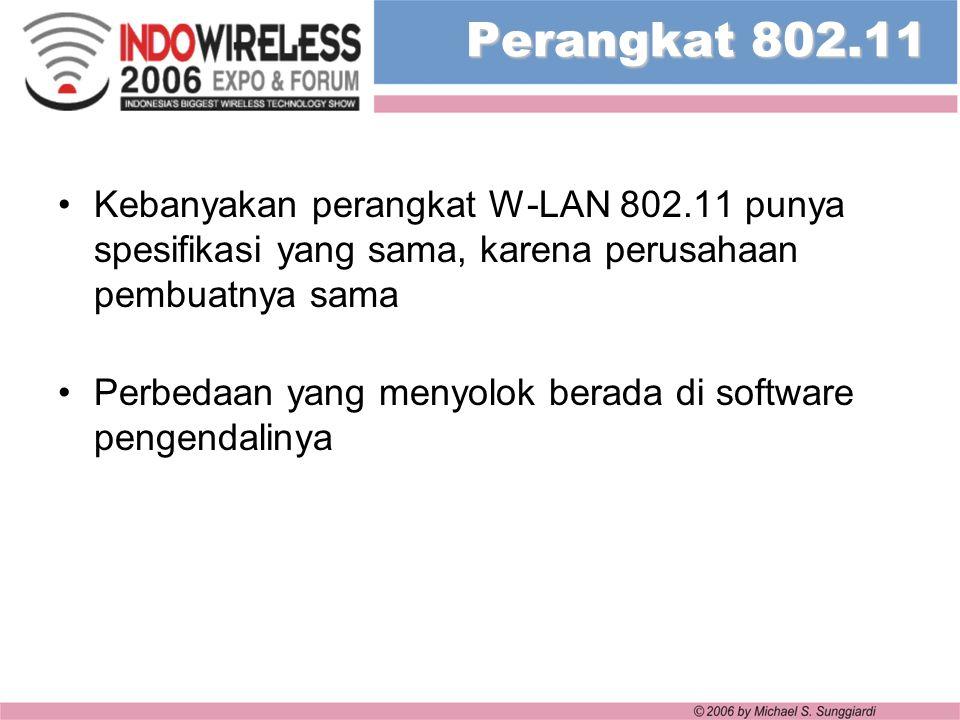 Perangkat 802.11 Kebanyakan perangkat W-LAN 802.11 punya spesifikasi yang sama, karena perusahaan pembuatnya sama Perbedaan yang menyolok berada di so