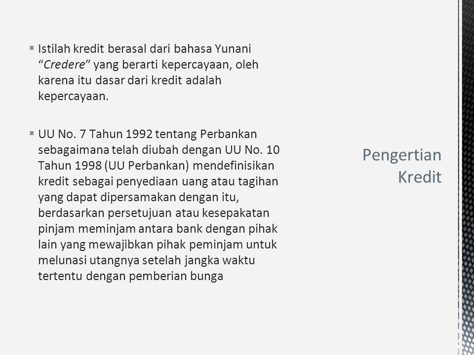 Selain pengertian mengenai Kredit sebagaimana dimaksud di atas, dalam UU Perbankan juga dikenal adanya Pembiayaan berdasarkan Prinsip Syariah yang merupakan bentuk penyediaan dana yang dilakukan oleh Bank yang melaksanakan kegiatan usaha berdasarkan prinsip syariah.